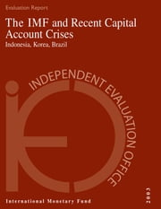 The IMF and Recent Capital Account Crises: Indonesia, Korea, Brazil ebook by Kevin Mr. Barnes, Ali Mr. Mansoor, Benjamin Mr. Cohen,...