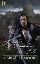 O castelo do lobo ebook by Margaret Moore