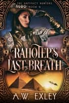Rahotep's Last Breath ebook by A.W. Exley