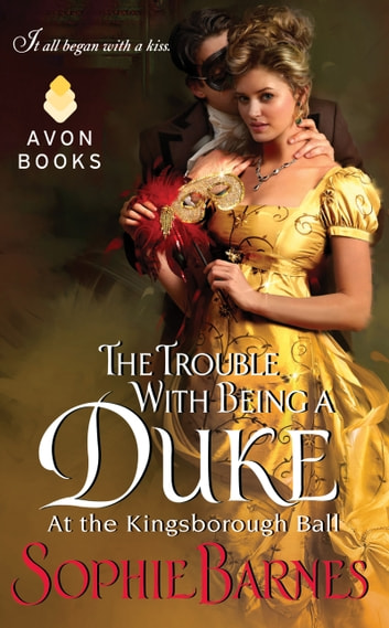 The Trouble With Being a Duke - At the Kingsborough Ball ebook by Sophie Barnes