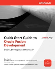 Quick Start Guide to Oracle Fusion Development: Oracle JDeveloper and Oracle ADF ebook by Grant Ronald
