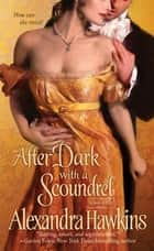 After Dark with a Scoundrel ebook by Alexandra Hawkins