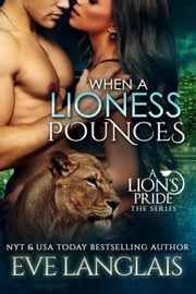 When A Lioness Pounces ebook by Eve Langlais