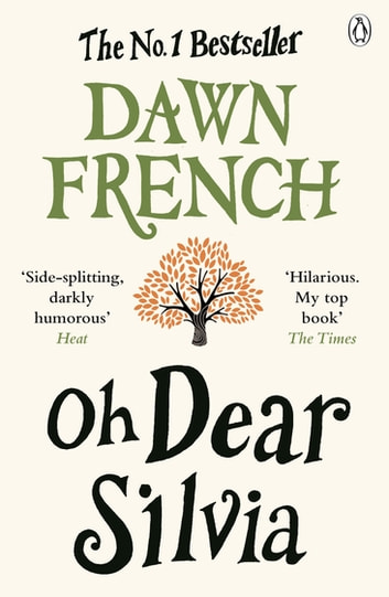Oh Dear Silvia ebook by Dawn French