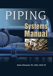 Piping Systems Manual ebook by Brian Silowash