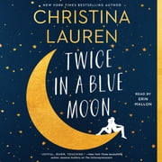 Twice in a Blue Moon äänikirja by Christina Lauren