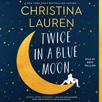 Twice in a Blue Moon lydbog by Christina Lauren, Erin Mallon