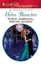 Public Marriage, Private Secrets eBook by Helen Bianchin