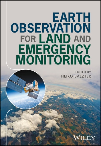 Earth Observation for Land and Emergency Monitoring ebook by