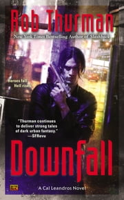 Downfall - A Cal Leandros Novel ebook by Rob Thurman