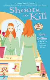 Shoots to Kill - A Flower Shop Mystery ebook by Kate Collins