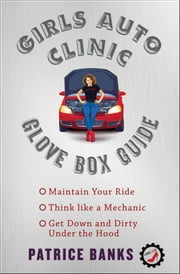 Girls Auto Clinic Glove Box Guide ebook by Patrice Banks