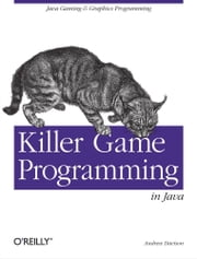 Killer Game Programming in Java ebook by Andrew Davison