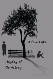 Heyday of Go Astray ebook by Adam Luke