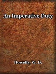 An Imperative Duty ebook by Howells, W. D.