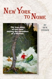 New York to Nome ebook by Rick Steber
