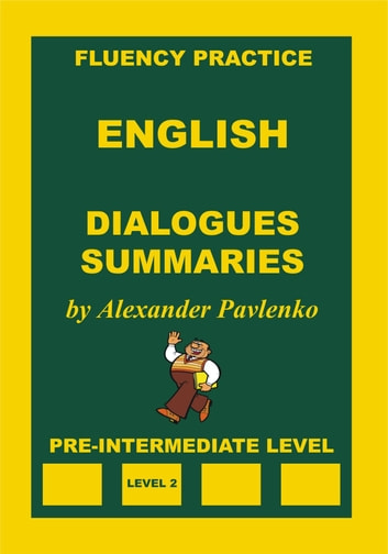 English, Dialogues, Summaries, Pre-Intermediate Level