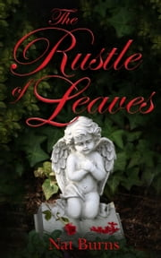 The Rustle of Leaves ebook by Nat Burns