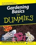 Gardening Basics For Dummies ebook by Steven A. Frowine,The National Gardening Association
