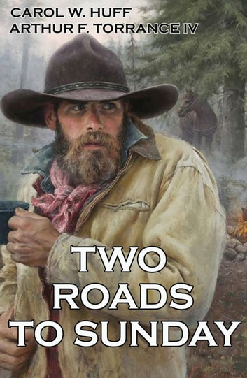 Two Roads to Sunday ebook by Carol W. Huff