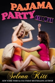 Girls Only: Pajama Party ebook by Selena Kitt