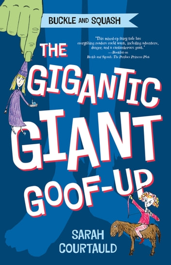 Buckle and Squash: The Gigantic Giant Goof-up ebook by Sarah Courtauld