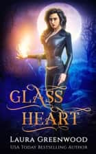 Glass Heart ebook by Laura Greenwood