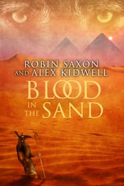 Blood in the Sand ebook by Alex Kidwell,Robin Saxon