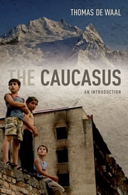 The Caucasus - An Introduction ebook by Thomas de Waal