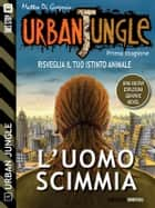 Urban Jungle: L'uomo scimmia - Urban Jungle 5 ebook by Matteo Di Gregorio