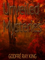 Unveiled Mysteries ebook by Godfré Ray King