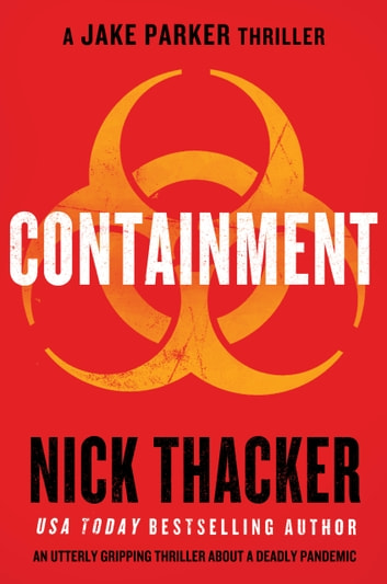 Containment - An utterly gripping thriller about a deadly pandemic ebook by Nick Thacker