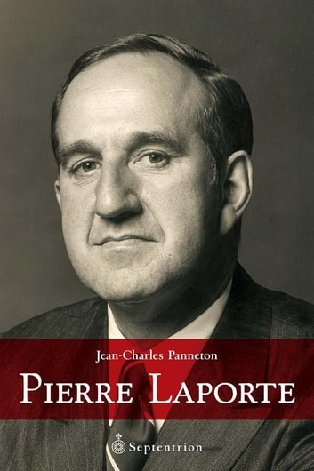 Pierre Laporte ebook by Jean-Charles Panneton
