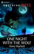 One Night with the Wolf ebook by Anna Hackett