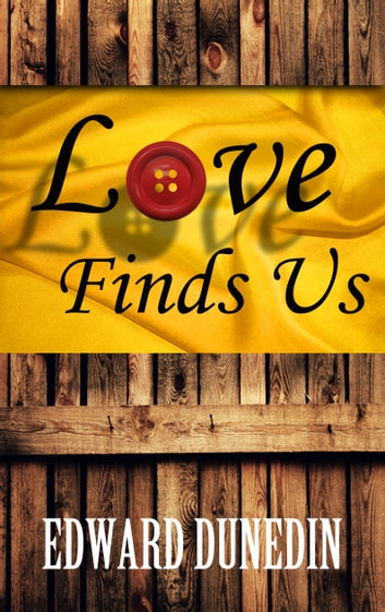 Love Finds Us ebook by Edward Dunedin