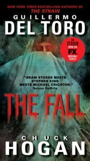 The Fall: Book Two of the Strain Trilogy - Book Two of the Strain Trilogy ebook by Guillermo Del Toro,Chuck Hogan