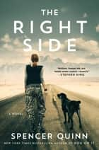 The Right Side - A Novel ebook by Spencer Quinn