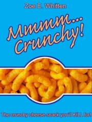 Mmmm...Crunchy! ebook by Zoe E. Whitten