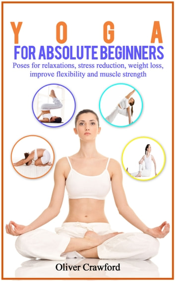 Yoga for Absolute Beginners ebook by Oliver Crawford