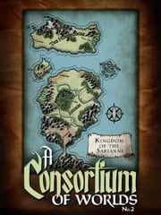 A Consortium of Worlds No. 2 - A Consortium of Worlds, #2 ebook by Courtney Cantrell,Joshua Unruh,Thomas Beard,Becca J. Campbell,Aaron Pogue
