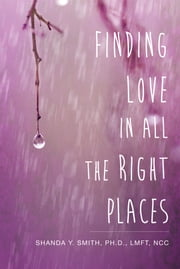 Finding Love in All the Right Places ebook by Shanda Y. Smith