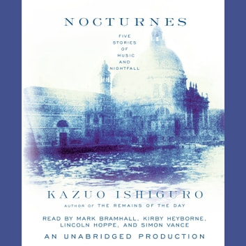 Nocturnes - Five Stories of Music and Nightfall audiobook by Kazuo Ishiguro