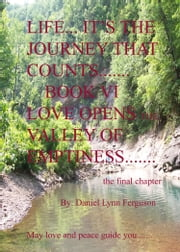 Book VI: Life, It's The Journey That Counts ebook by Daniel Ferguson