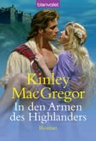 In den Armen des Highlanders ebook by Kinley MacGregor,Eva Malsch