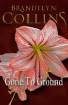 Gone To Ground ebook by Brandilyn Collins