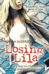 Losing Lila ebook by Sarah Alderson