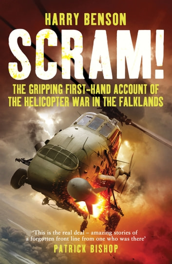 Scram! - The Gripping First-hand Account of the Helicopter War in the Falklands ebook by Harry Benson