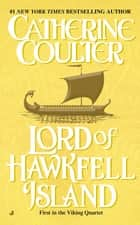 Lord of Hawkfell Island ebook by Catherine Coulter