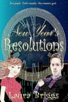 New Year's Resolutions ebook by Laura Briggs