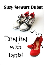 Tangling with Tania ebook by Suzy Stewart Dubot
